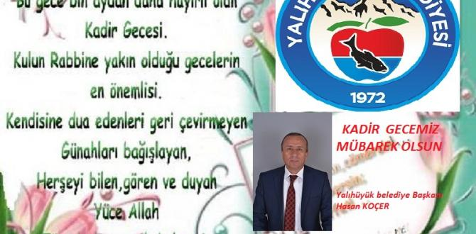 BAŞKAN  KOÇER KADİR GECESİ  MESAJI YAYIMLADI