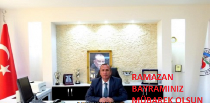 BAŞKAN HASAN KOÇER'İN RAMAZAN BAYRAMI MESAJI